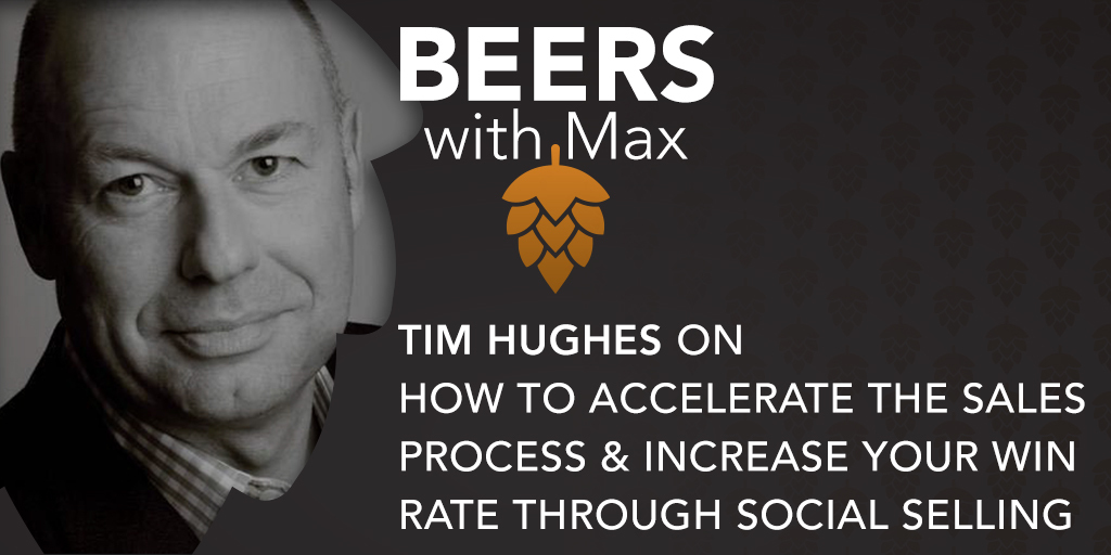 How to Accelerate the Sales Process & Increase Your Win Rate Through Social Selling w/Tim Hughes - Featured Image