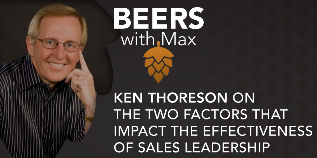 The Two Factors That Impact the Effectiveness of Sales Leadership w/Ken Thoreson - Featured Image