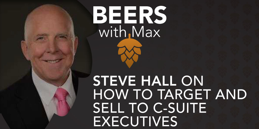 How to Target and Sell to C-Suite Executives w/Steve Hall - Featured Image