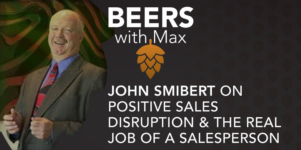 Positive Sales Disruption & The Real Job of a Salesperson w/John Smibert - Featured Image