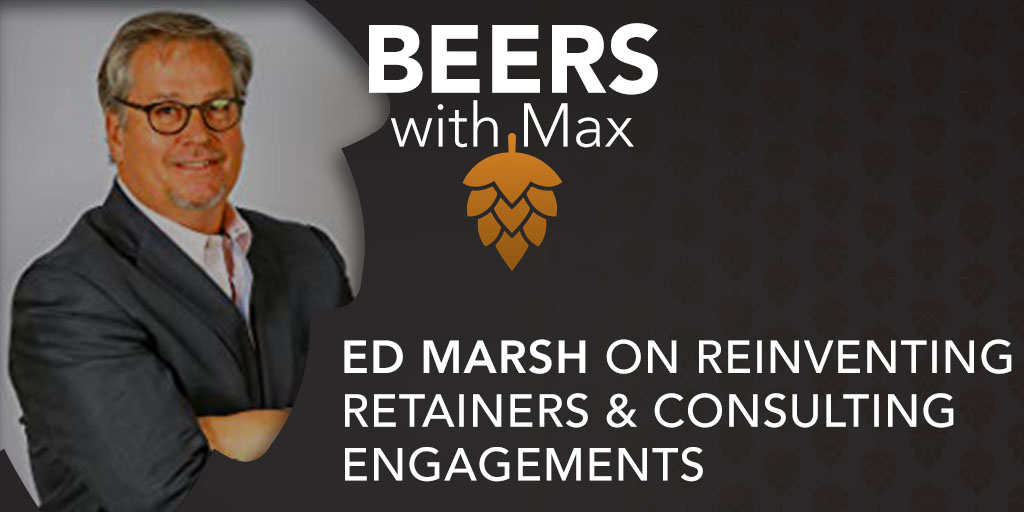 Ed Marsh on Reinventing Retainers & Consulting Engagements - Featured Image