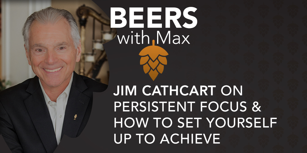 Persistent Focus & How to Set Yourself Up to Achieve w/Jim Cathcart - Featured Image