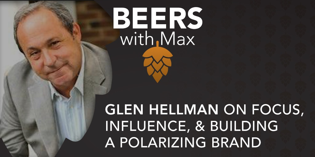 Glen Hellman on Focus, Influence & Building a Polarizing Brand - Featured Image
